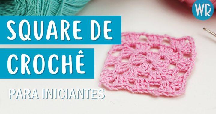 Como fazer SQUARE de crochê para iniciante | Wagner Reis