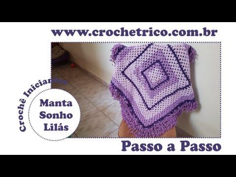 Crochê - Manta Sonho Lilás: Aula 01/02 - Destras - Prof. Ivy (Crochê Tricô)