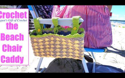 Crochet the Beach Chair Caddy - August's Gift of Crochet  (SS #50)