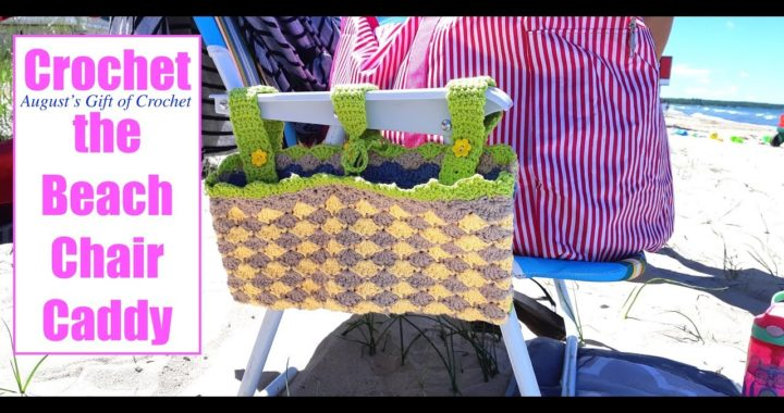 Crochet the Beach Chair Caddy - August's Gift of Crochet  (SS #50)