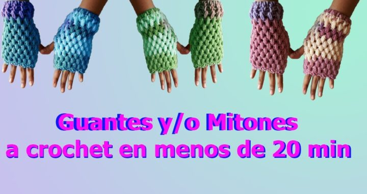 Guantes / mitones a crochet / en punto puff en 20 minutos