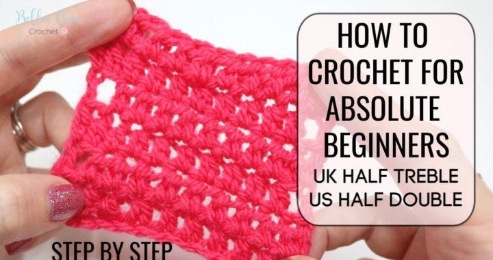 HOW TO CROCHET FOR ABSOLUTE BEGINNERS | UK HALF TREBLE/US HALF DOUBLE | EPISODE 4 Bella Coco Crochet