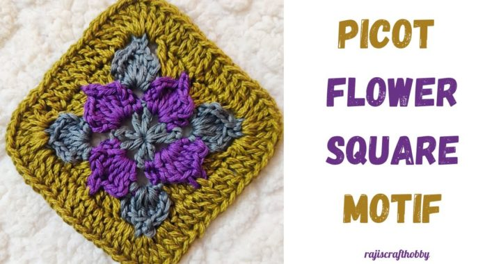 How To Crochet Square Motif--PICOT FLOWER SQUARE MOTIF//Crochet Easy Flower Square Motif