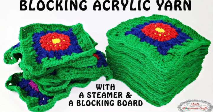 How to BLOCK ACRYLIC YARN for Granny Squares