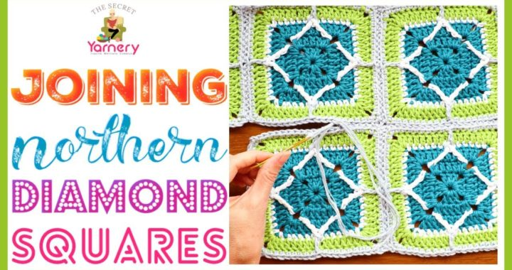 Joining Northern Diamond Squares - How to Join Crochet Granny Squares | The Secret Yarnery