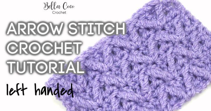 LEFT HANDED CROCHET: ARROW STITCH | Bella Coco Crochet