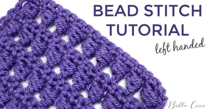 LEFT HANDED CROCHET: BEAD STITCH   Bella Coco Crochet