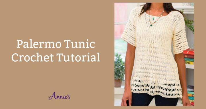 Palermo Tunic | an Annie's Crochet Tutorial