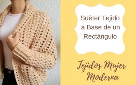 SUETER TEJIDO A BASE DE UN RECTANGULO a Crochet