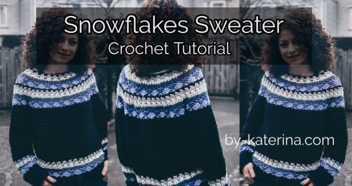 Snowflakes Sweater. Crochet Tutorial