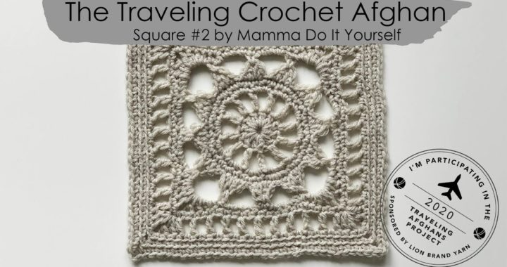 The Traveling Crochet Afghan Square 2 in english by Cecilia Losada of Mamma Do It Yourself