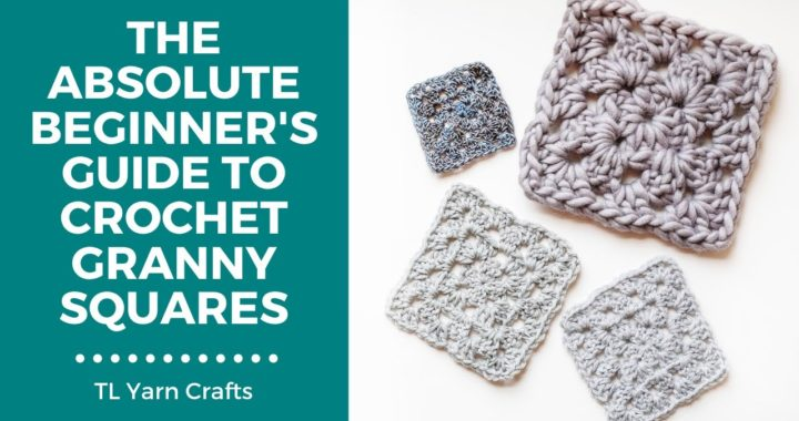 The Ultimate Crochet Granny Square Tutorial [ + 5 Tips to Perfect Granny Squares]