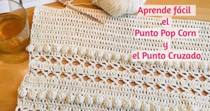 Aprende fácil el Punto Cruzado y Pop Corn  - La Magia del Crochet-