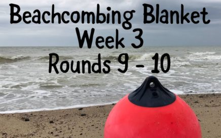 Beachcombing Blanket - Week 3. Rounds 9 - 10