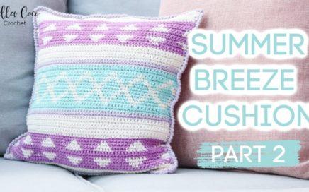 CROCHET: SUMMER BREEZE CUSHION | PART TWO | Bella Coco Crochet