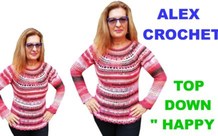 "CROCHET TOP DOWN SWEATER ""HAPPY"" easy tutorial any size ALEX CROCHET"
