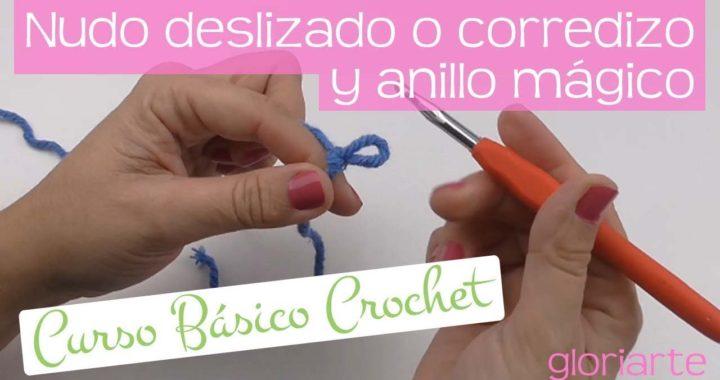 CURSO BÁSICO CROCHET: NUDO DESLIZADO o CORREDIZO y ANILLO MÁGICO. SLIP KNOT and MAGIC RING