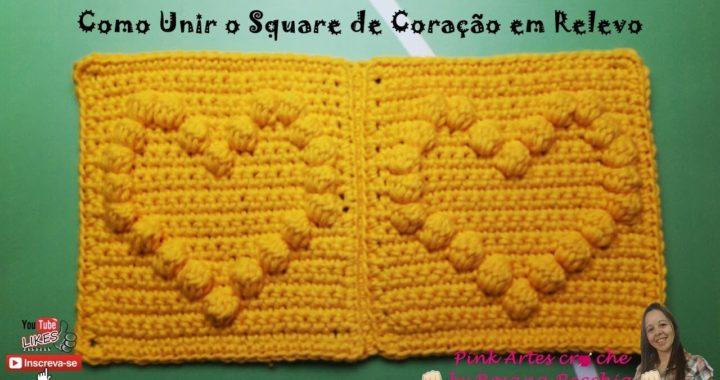 👊#  Como Unir Square Coraçao em Ponto Pipoca em Relevo - Pink Artes Croche by Rosana Recchia