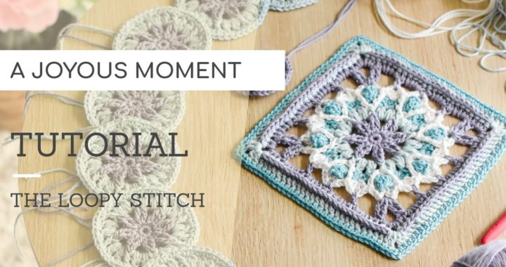 Crochet: A Joyous Moment Square Tutorial | The Loopy Stitch