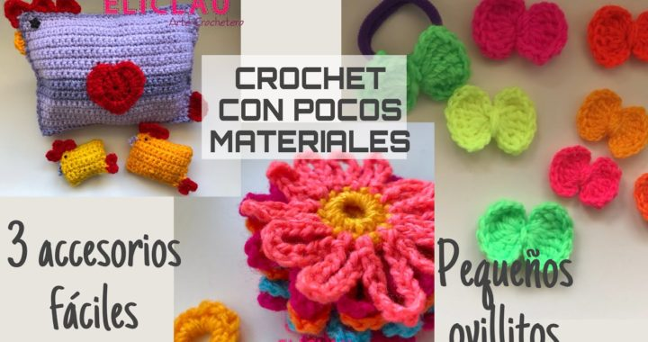 Crochet con POCOS MATERIALES   Moños, Flores, Gallinitas   IDEAS FÁCILES   EliClau