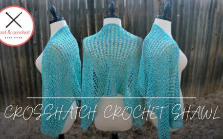 Crosshatch Crochet Shawl Free Pattern Tutorial