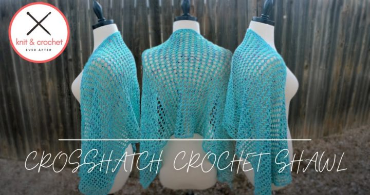 Crosshatch Crochet Shawl Free Pattern Tutorial
