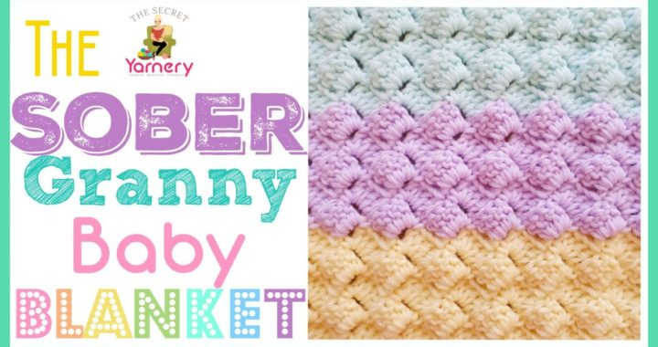 EASIEST CROCHET BABY BLANKET EVER!! 👼 | The Sober Granny Baby Blanket | The Secret Yarnery
