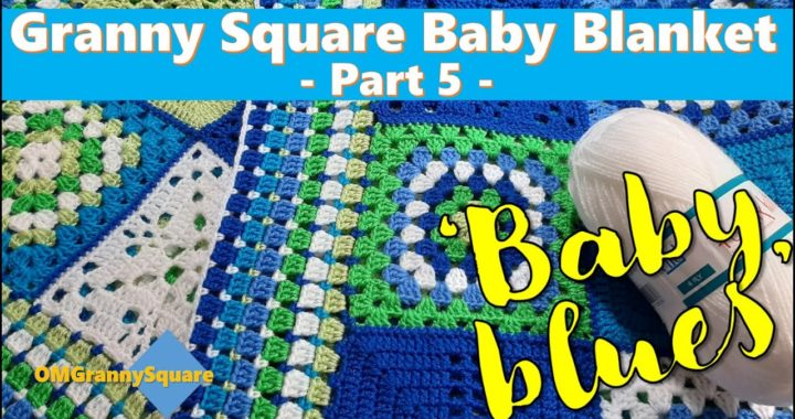 GRANNY SQUARE BABY BLANKET 'Baby Blues' - Part 5 of 6 (ZIG ZAG JOINING SQUARES)