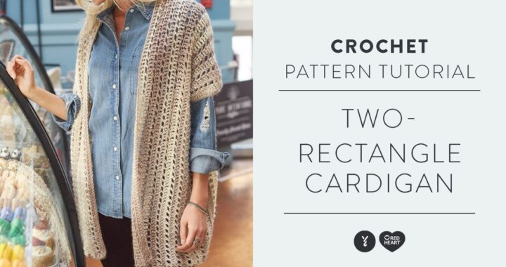 How to Crochet the Two Rectangle Cardigan with The Crochet Crowd