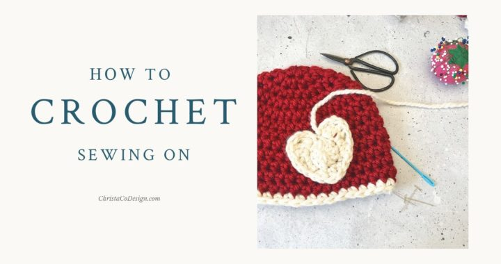 How to Sew On Crochet Appliques to Crochet Hats, Scarves or Blankets Without the Stitches Showing