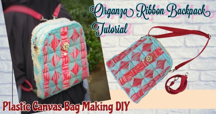Organza Ribbon Bag Tutorial | DIY Plastic Canvas Backpack | Tutorial Tas dari Pita