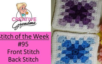 Stitch of the Week # 95 Front Stitch - Back Stitch Granny Square Crochet Tutorial