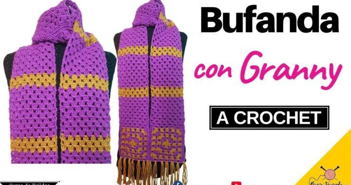 Tejido a Ganchillo – Bufanda con Grany Largo a Crochet