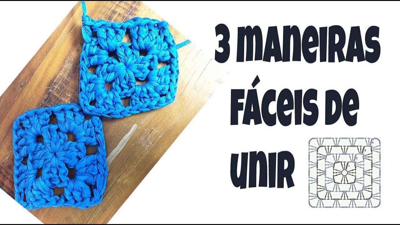3 maneiras de unir quadradinhos de crochê!