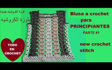 BLUSA a crochet tejido con punto NUEVO a ganchillo - Punto NUEVO - parte # 1 /