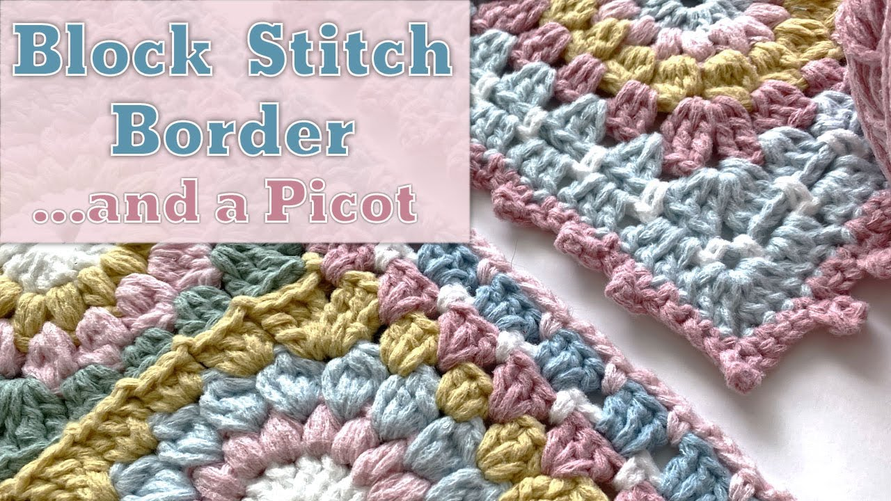 Block Stitch Border Crochet   Plus How to do a Picot Stitch [Easy!]