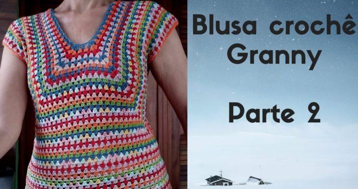 Blusa crochê Granny - Parte 2