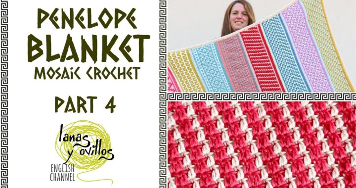 🌈 CAL PENELOPE BLANKET 🌈 | Mosaic Crochet | PART 4 | Lanas y Ovillos in English