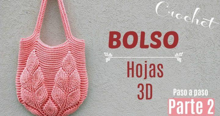 CÓMO TEJER BOLSO CROCHET PASO A PASO DE HOJAS 3D | PARTE 2