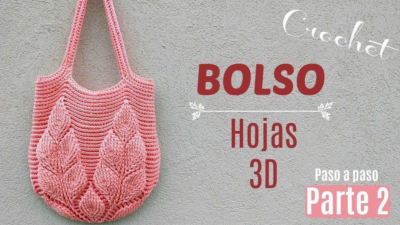 CÓMO TEJER BOLSO CROCHET PASO A PASO DE HOJAS 3D   PARTE 2
