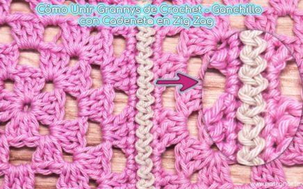 Cómo Unir Cuadrados o Granny Square de Crochet con Cadena Zig Zag Fácil