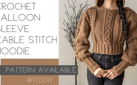Crochet Balloon Sleeve Cable Stitch Hoodie | Pattern & Tutorial DIY