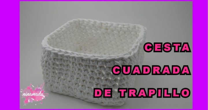 DIY. Cesta Cuadrada de Trapillo // Square Crochet Basket of Trapillo