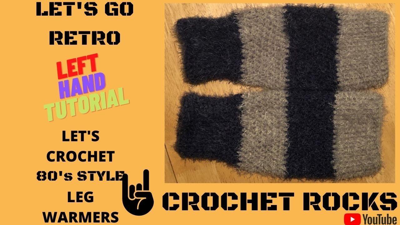 Easy Crochet Throw Back Thursday Cosy Leg Warmers LEFT HAND TUTORIAL