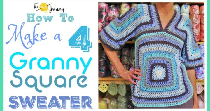 Four Squared Granny Crochet Sweater - HOW TO MAKE A GRANNY SQUARE SWEATER | The Secret Yarnery