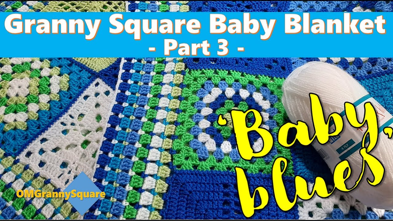 GRANNY SQUARE BABY BLANKET 'Baby Blues' - Part 3 of 6 (THE GRANNY-CENTERED SQUARE)