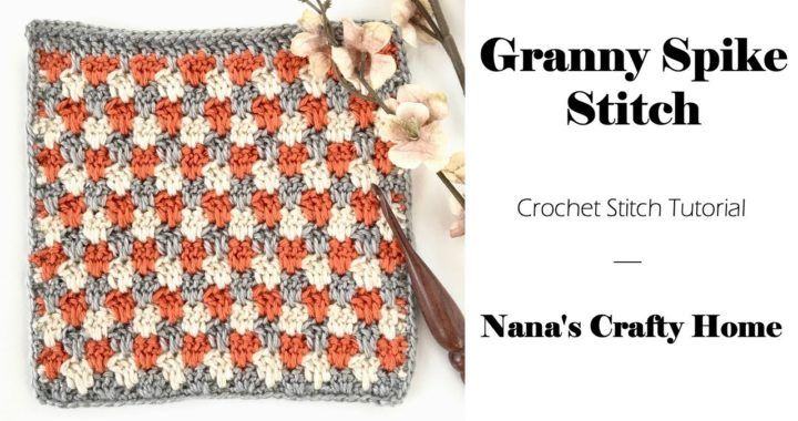 Granny Spike Stitch Crochet Tutorial