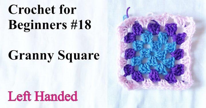 Granny Square -  Crochet for Beginners #18 - Left Handed