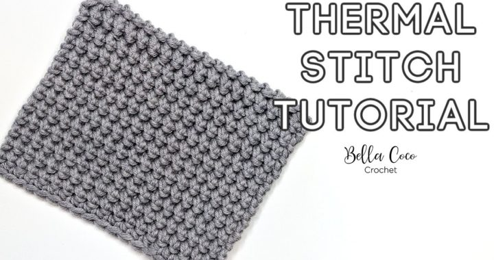HOW TO CROCHET THE THERMAL STITCH | EASY TUTORIAL | Bella Coco Crochet