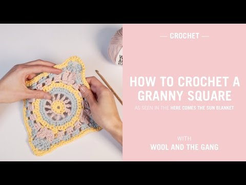 How to crochet a granny square - Wool and the Gang
